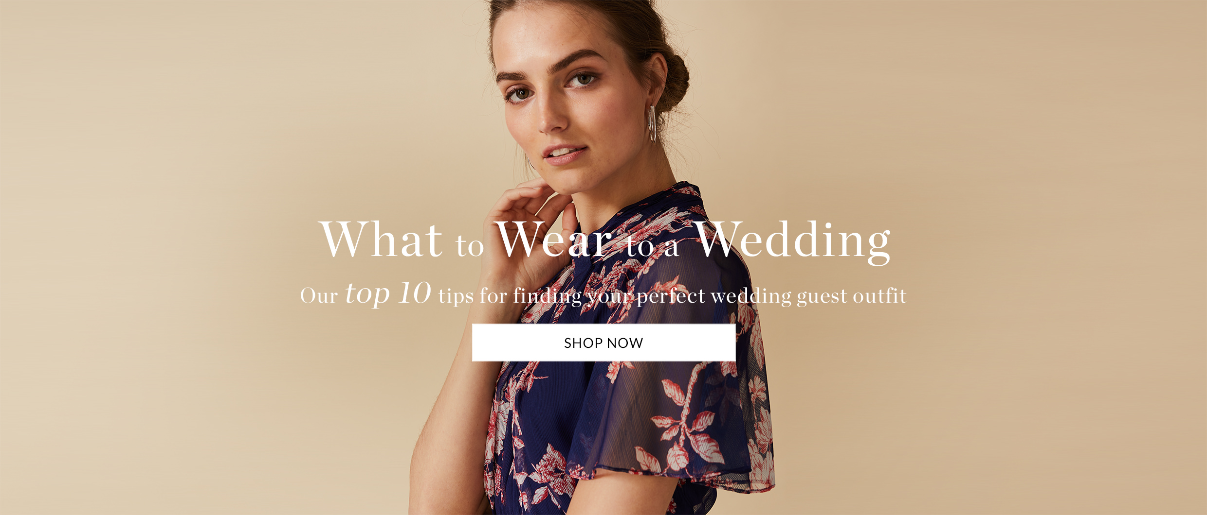 What to Wear to a Wedding | Our top 10 tips for finding your perfect wedding guest outfit | Shop Now