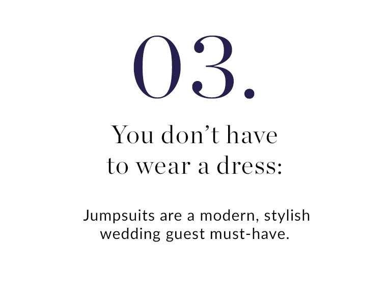 03. You don't have to wear a dress: Jumpsuits are a modern, stylish wedding guest must-have